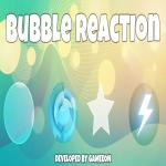 Bubble Reaction
